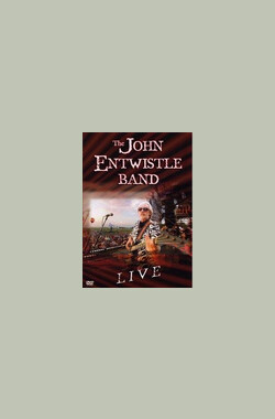 The John Entwistle Band: Live (2004)