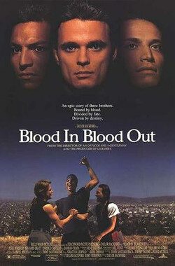 黑帮悍将 Blood in Blood out (1993)