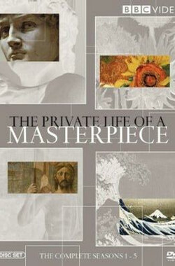 旷世杰作的秘密 Private Life of a Masterpiece (2003)