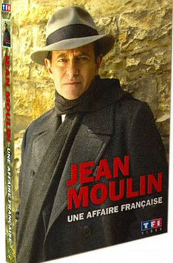 让·穆兰传奇 Jean Moulin, une affaire francaise (2003)