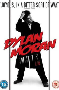 迪伦·莫兰脱口秀 Dylan Moran Live: What It Is (2009)