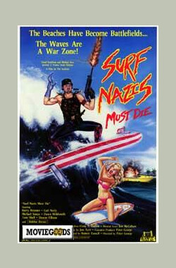冲浪纳粹必死 Surf Nazis Must Die (1987)