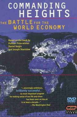 制高点:世界经济之战 Commanding Heights: The Battle for the World Economy (2004)