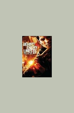 深入敌后2:邪恶轴心 Behind Enemy Lines II: Axis of Evil (2006)