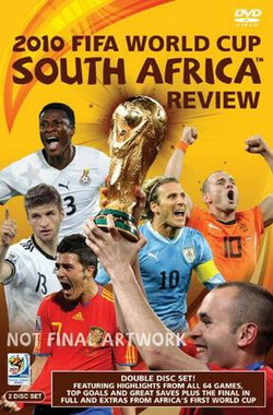 2010南非世界杯国际足联官方纪录片 The Official 2010 FIFA World Cup South Africa Review