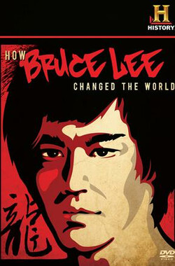 李小龙如何改变了世界 How Bruce Lee Changed the World (2009)
