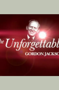难以忘怀:戈登·杰克逊 The Unforgettable Gordon Jackson (2012)