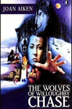 威洛比山庄的狼 The Wolves of Willoughby Chase (1989)