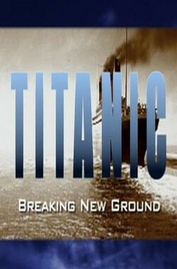 Titanic: Breaking New Ground (1998)