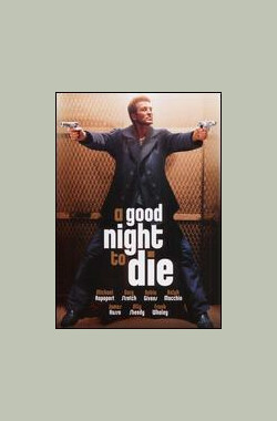 A Good Night to Die (2003)