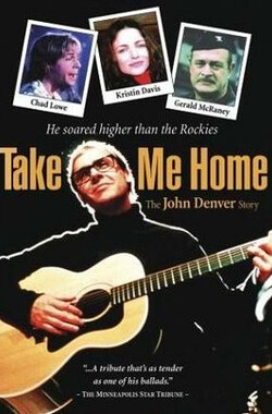 约翰·丹佛的故事 Take Me Home: The John Denver Story (2000)