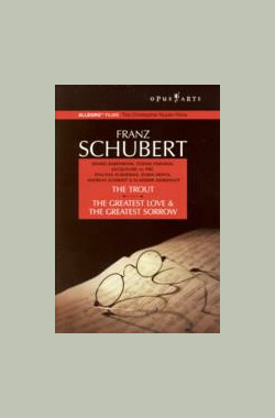 舒伯特: 伟大的爱与愁 Franz.Peter. Schubert.The Greatest Love and The Greatest Sorrow (1994)