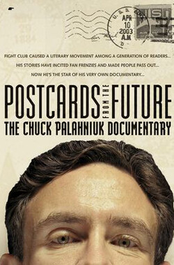 Postcards from the Future: The Chuck Palahniuk Documentary (2003)