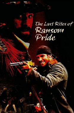 耻归故里 The Last Rites of Ransom Pride (2009)