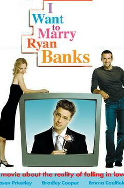 爱的真谛 I Want to Marry Ryan Banks (2004)