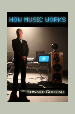 音乐之迷 How Music Works with Howard Goodall