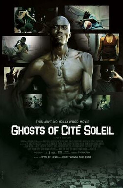 无仁义之城 Ghosts of Cité Soleil (2006)