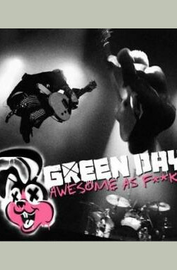 Green Day 2011巡演 Green Day Awesome As Fuck (2011)