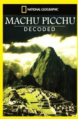 国家地理.远古工程巡礼: 马丘比丘 National Geographic.Ancient MagaStructure: Machu Picchu
