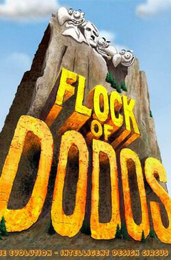 Flock of Dodos: The Evolution-Intelligent Design Circus (2006)
