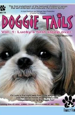 灵性乖乖狗 Doggie Tails, Vol. 1: Lucky's First Sleep-Over (2003)