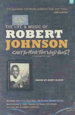 Can't You Hear the Wind Howl? The Life & Music of Robert Johnson (1998)