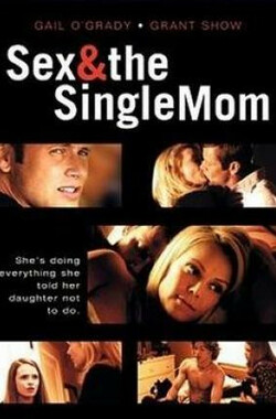 单亲母女情 Sex & the Single Mom (2003)