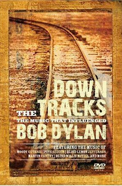 巴布迪伦音乐事件簿 Down the Tracks: The Music That Influenced Bob Dylan