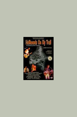 Hellhounds on My Trail: The Afterlife of Robert Johnson (2000)