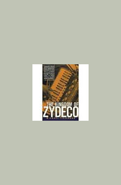 The Kingdom of Zydeco (1994)