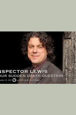 刘易斯探案:突然死亡 Lewis: Your Sudden Death Question (2010)