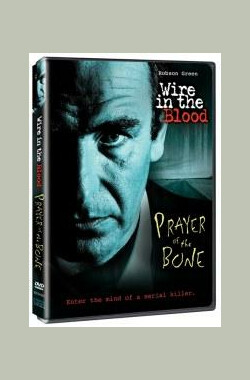 心理追凶 2008特别篇 wire in the blood 2008 special: prayer of the bone (2008)