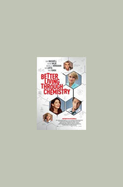 药让生活更美好 Better Living Through Chemistry (2014)