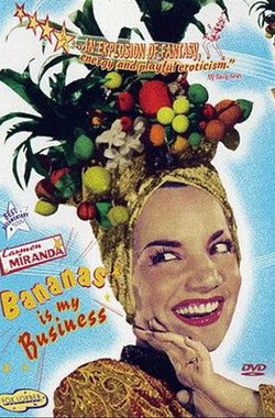 Carmen Miranda: Bananas Is My Business (1995)