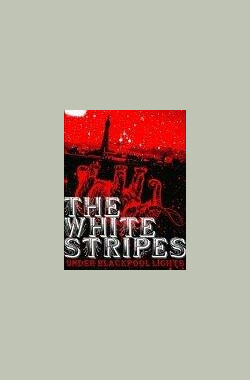 黑泽现场演唱会 The white stripes under blackpool lights (2004)