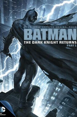 蝙蝠侠:黑暗骑士归来(上) Batman: The Dark Knight Returns, Part 1 (2012)