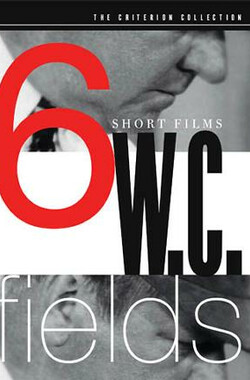 W.C.费尔得斯-六短片 W.C. Fields: 6 Short Films