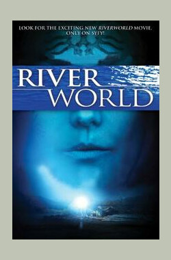 冥河世界 Riverworld (2010)