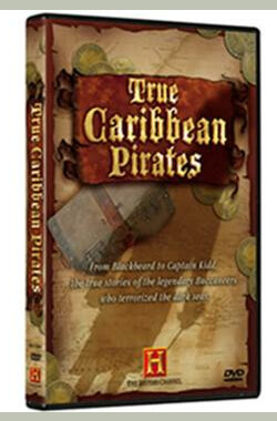 HISTORY CHANNEL真实的加勒比海盗 True Caribbean Pirates (2006)