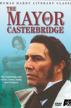 卡斯特桥市市长 The Mayor of Casterbridge (2003)