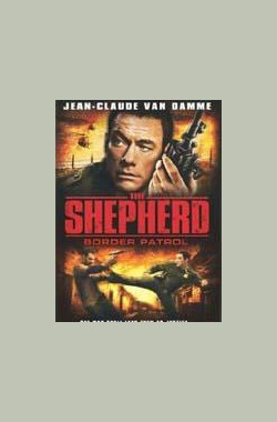 忠于职守:边境巡逻 The.Shepherd.Border.Patrol (2008)