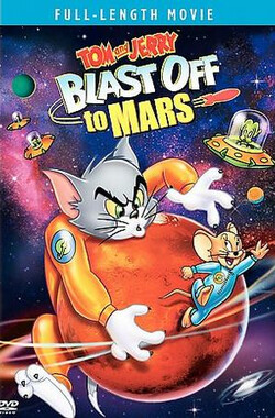 猫和老鼠:火星之旅 Tom and Jerry Blast Off to Marseswzcvghjklpwa,l (2005)