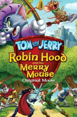 猫和老鼠:罗宾汉和他的机灵鼠 Tom and Jerry: Robin Hood and His Merry Mouse (2012)