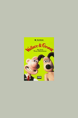 超级无敌掌门狗:阿德曼动画精选 Wallace & Gromit: The Best of Aardman Animation (1996)