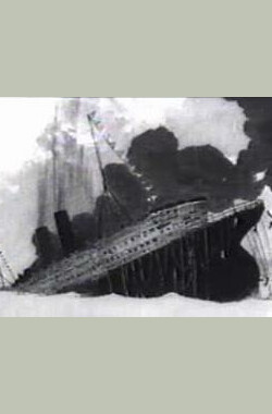 卢西塔尼亚号的沉没 The Sinking of the Lusitania (1918)