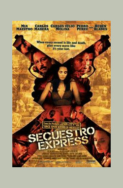 暴力特快 Secuestro Express (2005)