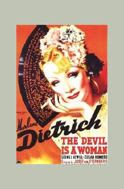 魔鬼是女人 The Devil Is a Woman (1935)