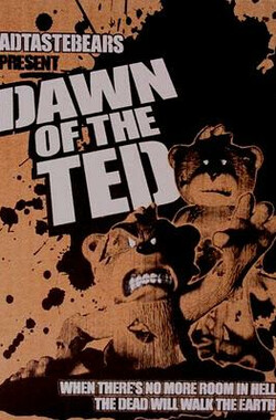 活死熊黎明 Dawn of the Ted (2010)
