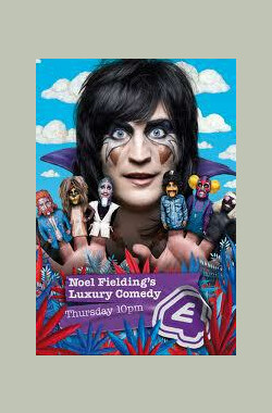 诺妞的奢华喜剧 第一季 Noel Fielding's Luxury Comedy Season 1 (2012)
