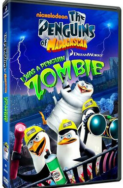 马达加斯加的企鹅:僵尸企鹅就是我 The Penguins of Madagascar: I Was a Penguin Zombie (2010)